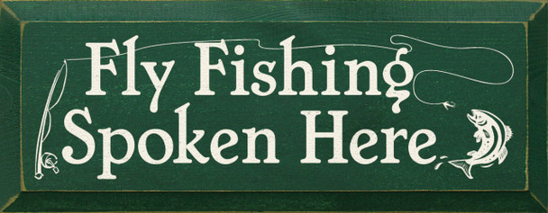 Fly Fishing Spoken Here |Fishing Wood Sign| Sawdust City Wood Signs