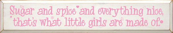 Sugar and spice and everything nice…  Girls Are Made Of Wood Sign  Sawdust City Wood Signs