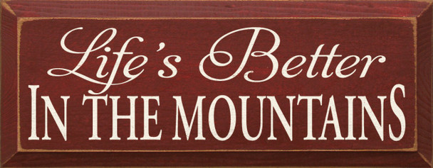 Life's Better In The Mountains  Mountain Wood Sign  Sawdust City Wood Signs