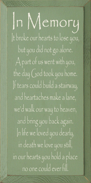 In Memory - It broke our hearts to lose you..  Friends & Family Wood Sign   Sawdust City Wood Signs
