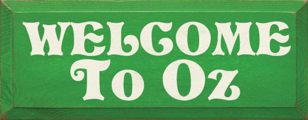 Welcome To Oz  Wizard Of Oz Wood Sign  Sawdust City Wood Signs