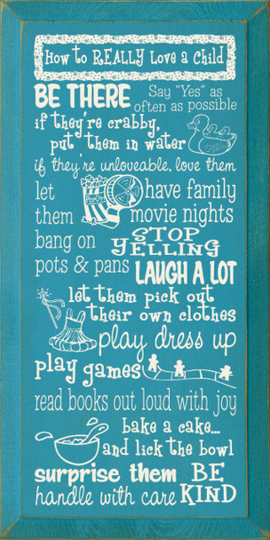 How To Really Love A Child: Be There..   Children Wood Sign  Sawdust City Wood Signs