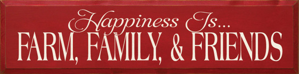 Happiness Is...Farm, Family, & Friends  Farm Wood Sign  Sawdust City Wood Signs