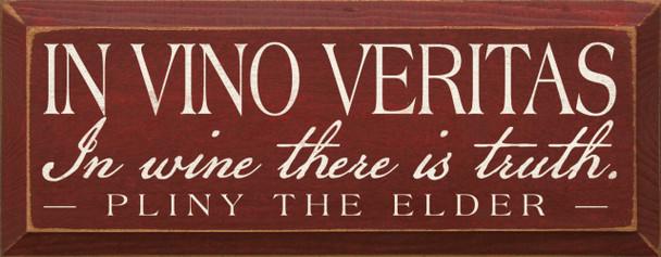 In Vino Veritas - In wine there is truth. - Pliny the Elder|Wine Wood Sign| Sawdust City Wood Signs