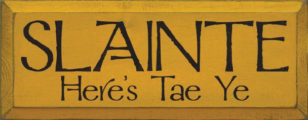 Slainte - Here's Tae Ye  Irish Wood Sign  Sawdust City Wood Signs