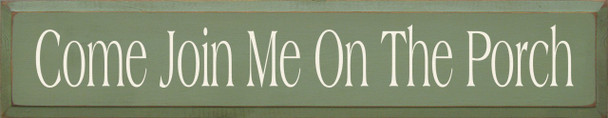 Come Join Me On The Porch |Porch Wood Sign| Sawdust City Wood Signs