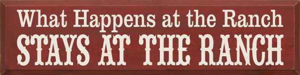 What Happens at the Ranch Stays at the Ranch |Ranch Wood Sign | Sawdust City Wood Signs