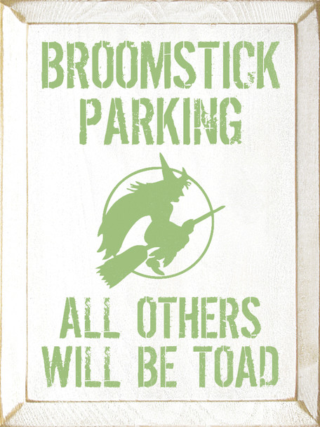 Broomstick Parking: All Others Will Be Toad |Witch Wood Sign| Sawdust City Wood Signs