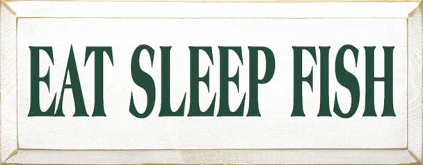 Eat Sleep Fish (small) | Fishing Wood Sign  | Sawdust City Wood Signs