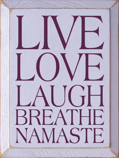 Live Love Laugh Breathe Namaste  Namaste Wood Sign  Sawdust City Wood Signs
