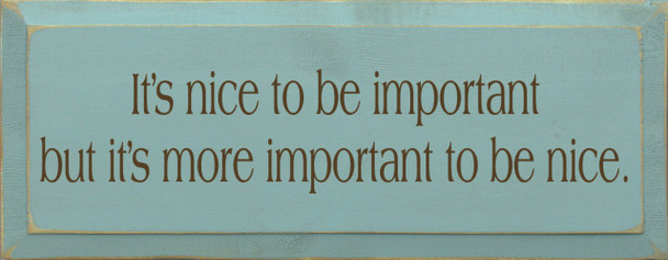 It's Nice To Be Important But.. Be Nice Wood Sign  Sawdust City Wood Signs
