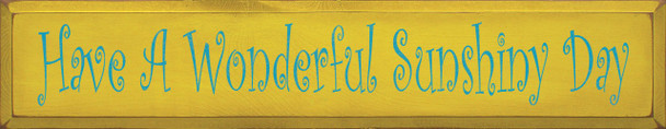 Have A Wonderful Sunshiny Day | Summer Wood Sign  | Sawdust City Wood Signs