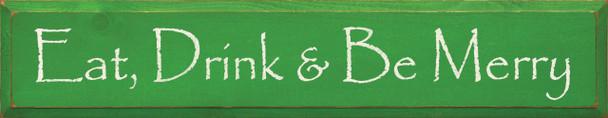 Eat, Drink, & Be Merry |Seasonal  Wood Sign  | Sawdust City Wood Signs