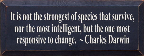 It Is Not The Strongest Of The Species..~ Charles Darwin|Wood Sign With Famous Quotes | Sawdust City Wood Signs