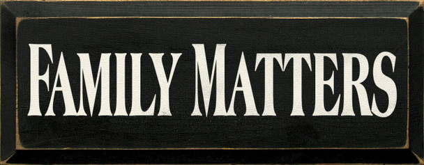 Family Matters |Family Wood Sign  | Sawdust City Wood Signs