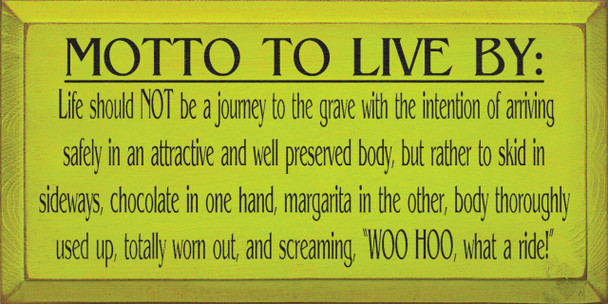 Motto To Live By: Life Should Not Be A Journey.. Chocolate & Margarita Wood Sign  Sawdust City Wood Signs