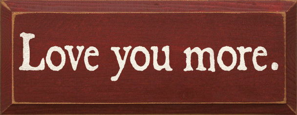 Love You More |Love Wood Sign| Sawdust City Wood Signs