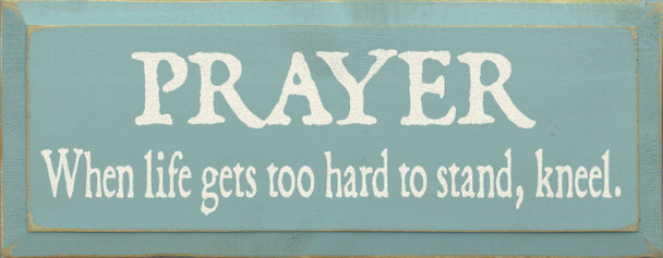Prayer When Life Gets Too Hard To Stand Kneel