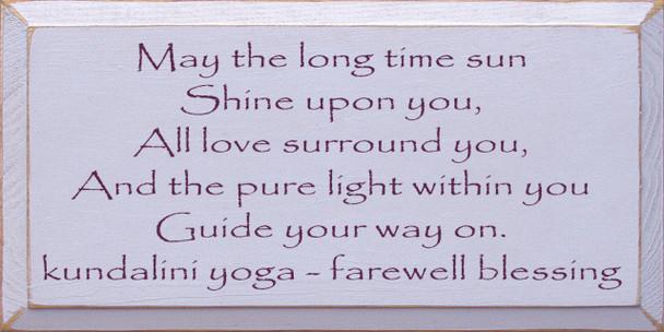 May The Long Time Sun Shine Upon You..Kundalini Yoga Farewell Blessing |Yoga Wood Sign| Sawdust City Wood Signs
