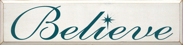 Believe (large)  Inspirational  Wood Sign    Sawdust City Wood Signs