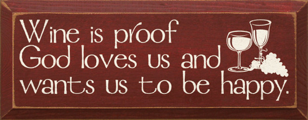 Wine Is Proof God.. Funnny Wine Wood Sign  Sawdust City Wood Signs