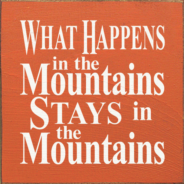 What Happens in the Mountains.. Mountains Wood Sign  Sawdust City Wood Signs