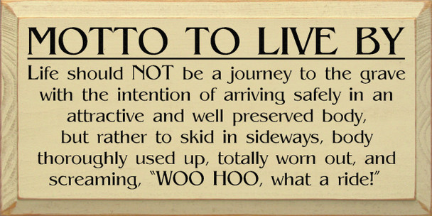 Motto To Live By: Life Should Not Be A Journey To The Grave..|Funny Motto Wood Sign| Sawdust City Wood Signs