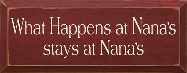 What Happens At Nana's Stays At Nana's  Nana Wood Sign  Sawdust City Wood Signs