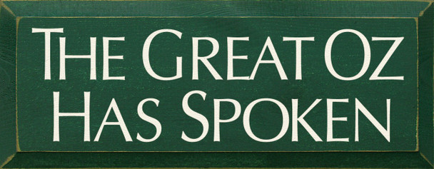 The Great Oz Has Spoken Wizard Of Oz Wood Sign  Sawdust City Wood Signs