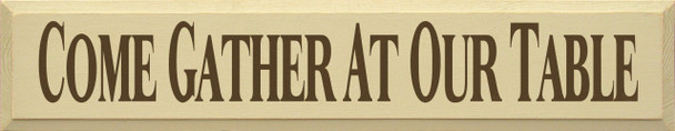 Come Gather At Our Table  Gather Wood Sign   Sawdust City Wood Signs