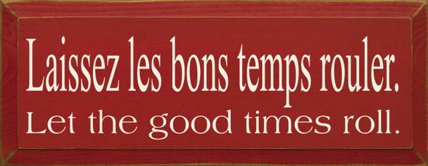 Laissez Les bons Temps Rouler  (Let The Good Times Roll)|Good Times Wood Sign| Sawdust City Wood Signs