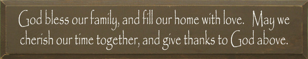 God Bless Our Family, And Fill Our Home With Love|Christian Wood Sign| Sawdust City Wood Signs