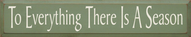 To Everything There Is A Season | Wood Sign with Inspirational Saying | Sawdust City Wood Signs