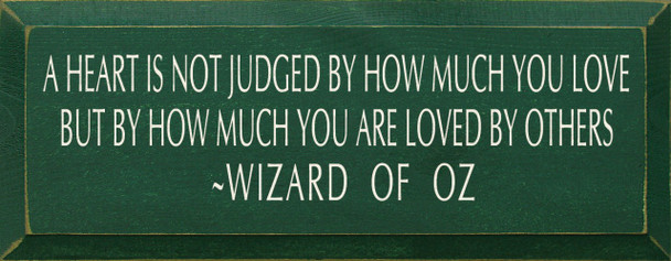 A Heart Is Not Judged By How...  ~ Wizard Of Oz|Wood Sign With Famous Quotes | Sawdust City Wood Signs