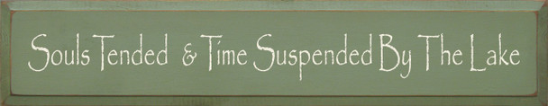 Souls Tended And Time Suspended By The Lake|The Lake Wood Sign| Sawdust City Wood Signs