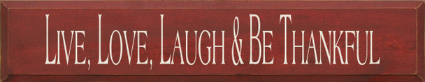 Live Love Laugh & Be Thankful   Inspirational Wood Sign   Sawdust City Wood Signs