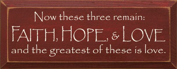 Now These Three Remain Faith... |Faith, Love, Hope Wood Sign With Famous Quotes | Sawdust City Wood Signs