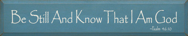 Be Still And Know That I Am God -Psalm 46:10 | Wood Sign with Bible Verse | Sawdust City Wood Signs