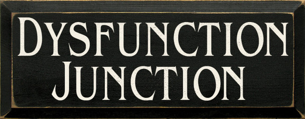 Dysfunction Junction  | Funny Wood Sign | Sawdust City Wood Signs