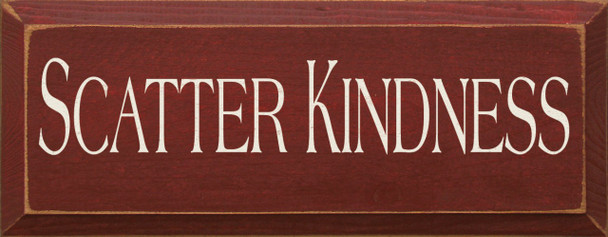 Scatter Kindness (small)  | Inspirational Wood Sign | Sawdust City Wood Signs