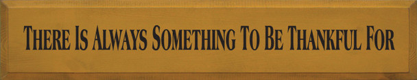 There Is Always..    Thankful Wood Sign    Sawdust City Wood Signs