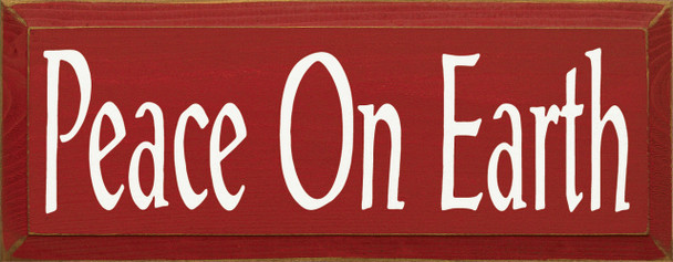 Peace On Earth   Inspirational Wood Sign   Sawdust City Wood Signs