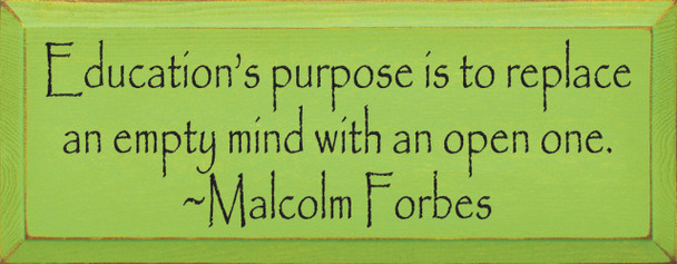 Education's Purpose.. ~ Malcolm Forbes  | Wood Sign With Famous Quotes | Sawdust City Wood Signs