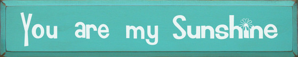 You Are My Sunshine    Family & Friends Wood Sign    Sawdust City Wood Signs
