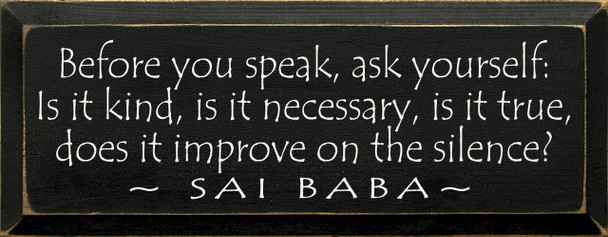 Before You Speak.. | Wood Sign With Famous Quotes | Sawdust City Wood Signs