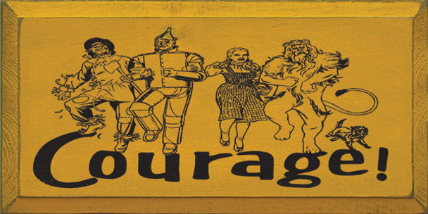 Courage (With Wizard Of Oz Characters) | Wood Sign With Famous Quotes | Sawdust City Wood Signs