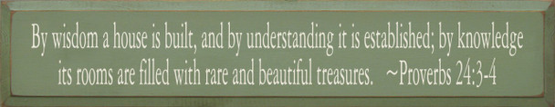 By Wisdom A House Is Built.. ~ Proverbs 24:3-4  | Wood Sign With Bible Verse | Sawdust City Wood Signs