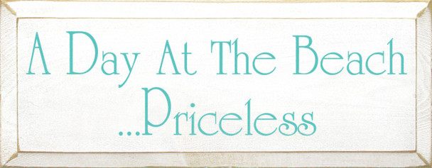 A Day At The Beach...Priceless    Beach Wood Sign   Sawdust City Wood Signs
