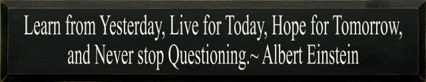 Learn From Yesterday... ~ Albert Einstein| Wood Sign With Famous Quotes | Sawdust City Wood Signs