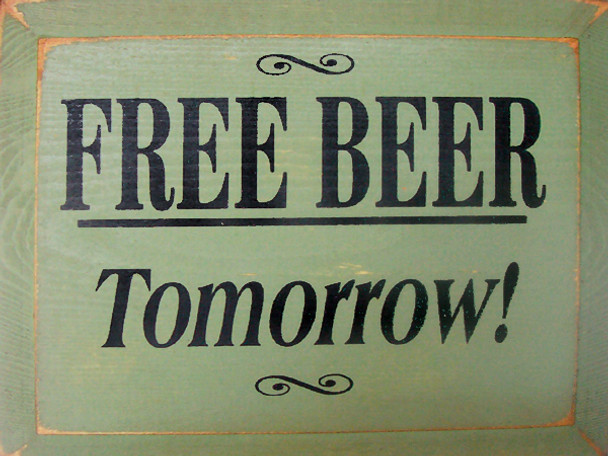 Free Beer Tomorrow   Drinking Wood Sign   Sawdust City Wood Signs